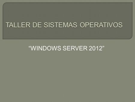 """WINDOWS SERVER 2012"". Descripción general de las ediciones  Microsoft ha optimizado y simplificado las ediciones del producto Windows Server 2012 para."