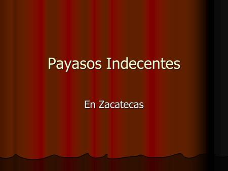 Payasos Indecentes En Zacatecas.