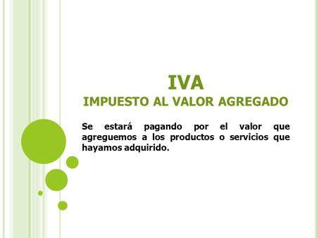 IVA IMPUESTO AL VALOR AGREGADO
