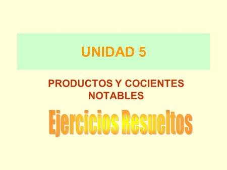 PRODUCTOS Y COCIENTES NOTABLES