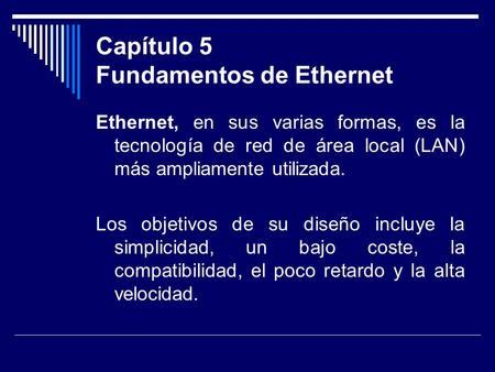 Capítulo 5 Fundamentos de Ethernet
