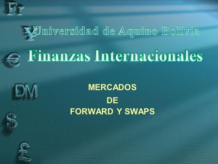 MERCADOS DE FORWARD Y SWAPS