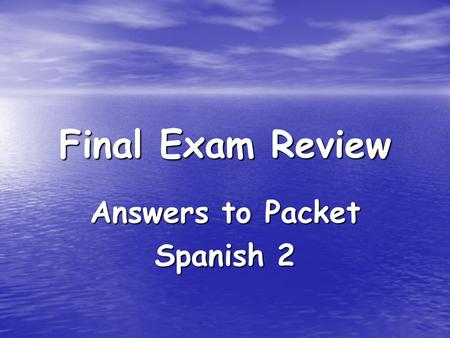 Final Exam Review Answers to Packet Spanish 2. Parte A: Present Tense 1) me levanto 1) me levanto 2) debe 2) debe 3) hago 3) hago 4) te enfermas 4) te.