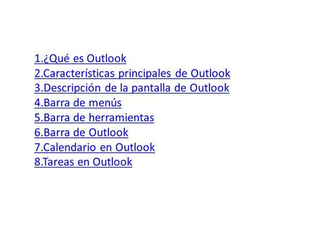 1.¿Qué es Outlook 2.Características principales de Outlook