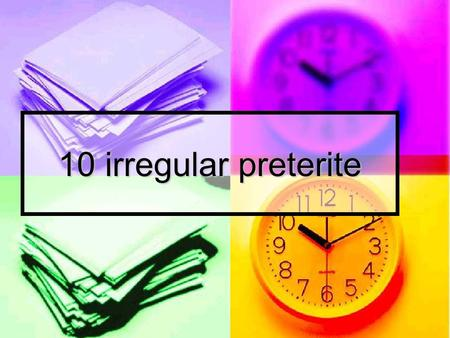 10 irregular preterite. What verb takes the following forms in the preterite? puse puse pusiste pusiste puso puso pusimos pusimos pusisteis pusisteis.