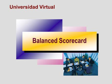 Universidad Virtual Balanced Scorecard.