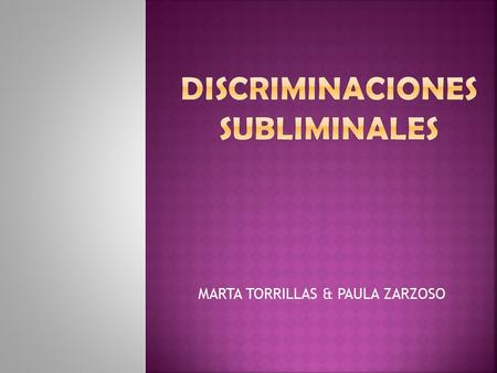 DISCRIMINACIONES SUBLIMINALES