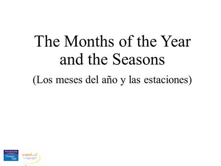 The Months of the Year and the Seasons (Los meses del año y las estaciones)