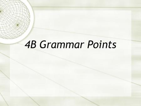 4B Grammar Points. 1. To say you are going to do something use: A form of ir + a + infinitive.