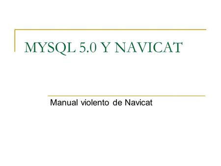 Manual violento de Navicat