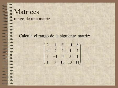 Matrices rango de una matriz