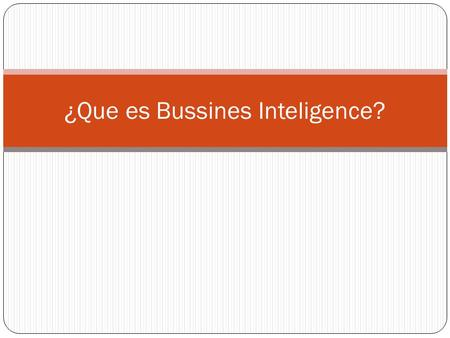¿Que es Bussines Inteligence?