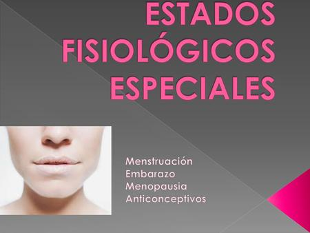 ESTADOS FISIOLÓGICOS ESPECIALES