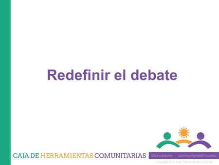 Copyright © 2014 by The University of Kansas Redefinir el debate.
