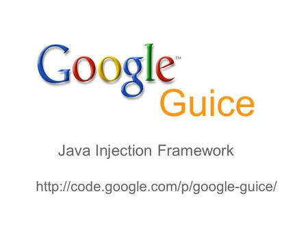 Guice Java Injection Framework http://code.google.com/p/google-guice/