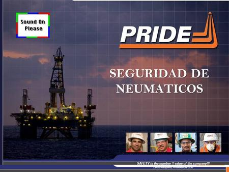 1 SEGURIDAD DE NEUMATICOS SAFETY is the number 1 value of the company!!! Louis Raspino, President & CEO.