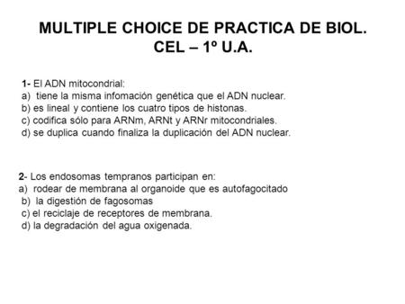 MULTIPLE CHOICE DE PRACTICA DE BIOL. CEL – 1º U.A.
