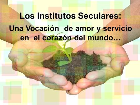 Los Institutos Seculares: