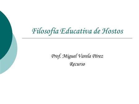 Filosofía Educativa de Hostos