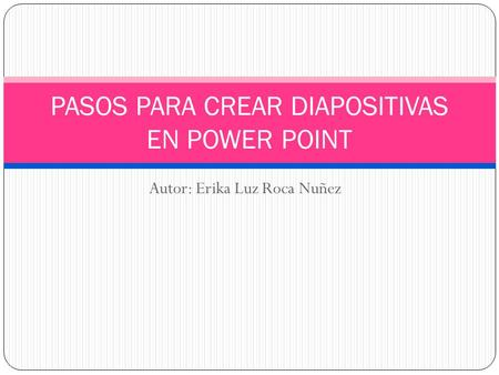 PASOS PARA CREAR DIAPOSITIVAS EN POWER POINT