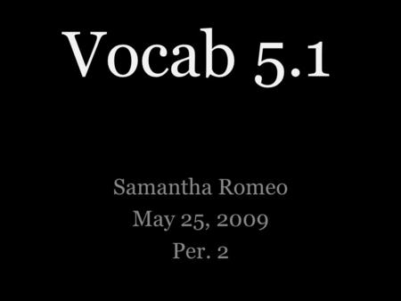 Vocab 5.1 Samantha Romeo May 25, 2009 Per. 2. El cepillo.