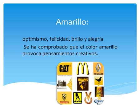 Amarillo: optimismo, felicidad, brillo y alegría
