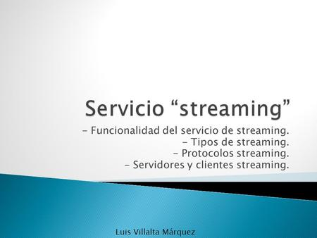 "Servicio ""streaming"" - Funcionalidad del servicio de streaming."