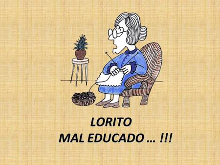 LORITO MAL EDUCADO … !!!.
