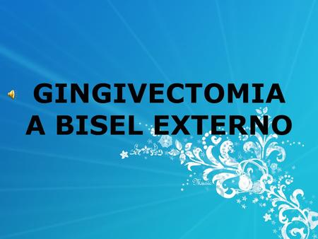 GINGIVECTOMIA A BISEL EXTERNO