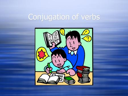 Conjugation of verbs. There are 3 types of verbs in Spanish  -ar verbs  -er verbs  -ir verbs  -ar verbs  -er verbs  -ir verbs.