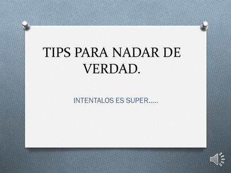 TIPS PARA NADAR DE VERDAD. INTENTALOS ES SUPER…..