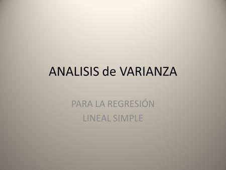 ANALISIS de VARIANZA PARA LA REGRESIÓN LINEAL SIMPLE.