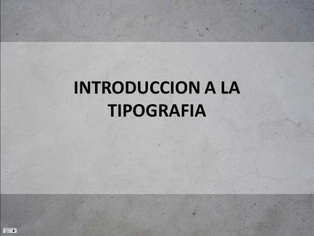 INTRODUCCION A LA TIPOGRAFIA