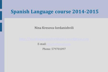 Spanish Language course 2014-2015 Nina Kresova-Iordanishvili
