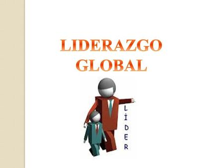 LIDERAZGO GLOBAL.