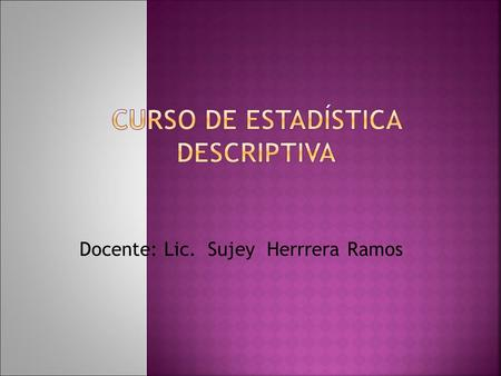 CURSO DE ESTADÍSTICA DESCRIPTIVA