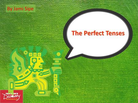 The Perfect Tenses By Jami Sipe I have walked. Paul and Joan have bought a new car. We have spoken. The Present Perfect The present perfect tense in.