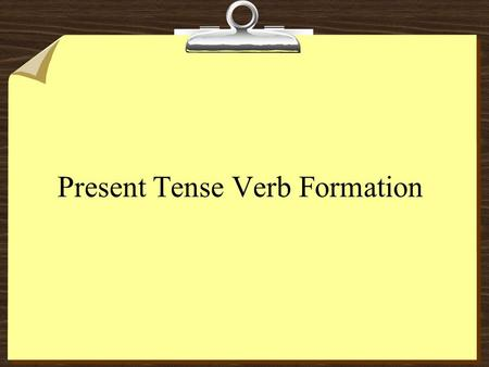 Present Tense Verb Formation. First… What is an infinitive verb? In grammar, infinitive is the base form of the verb. It is the form found in the dictionary.