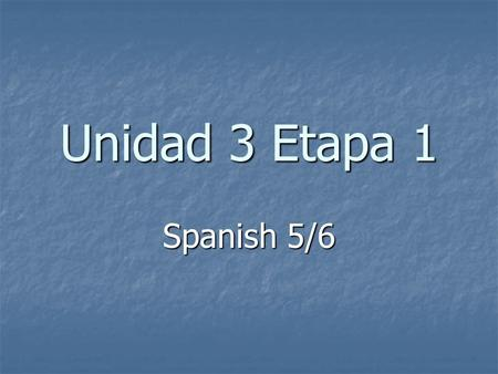Unidad 3 Etapa 1 Spanish 5/6. Well Being El Bienestar.