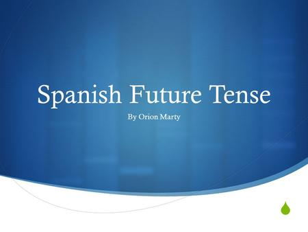  Spanish Future Tense By Orion Marty. El Futuro  The future tense uses the same endings for all –ar, -ir, and –er verbs.  For irregular verbs, the.