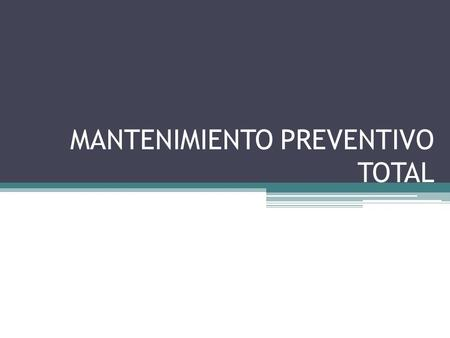 MANTENIMIENTO PREVENTIVO TOTAL