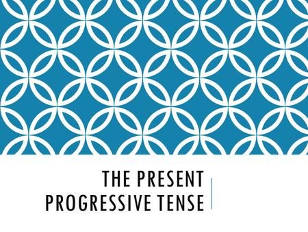 THE PRESENT PROGRESSIVE TENSE We use the present tense to talk about an action that always or often takes place or that is happening now.