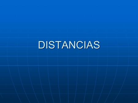 DISTANCIAS.