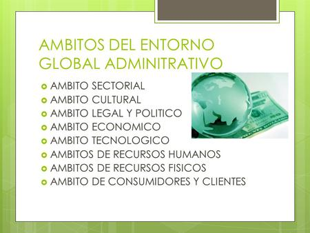 AMBITOS DEL ENTORNO GLOBAL ADMINITRATIVO