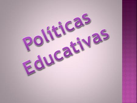 Políticas Educativas.