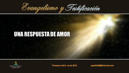 Trimestre: Abril - Junio 2012
