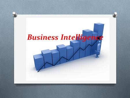Business Intelligence. ¿Por qué Business Intelligence? La capacidad para tomar decisiones de negocio precisas y de forma rápida se ha convertido en una.
