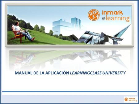 MANUAL DE LA APLICACIÓN LEARNINGCLASS UNIVERSITY.