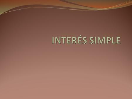 INTERÉS SIMPLE.