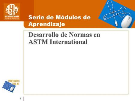 Desarrollo de Normas en ASTM International